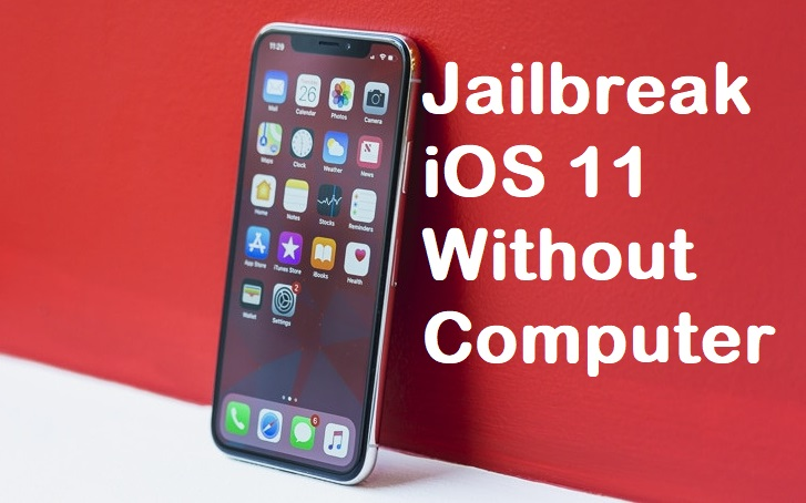 jailbreak iOS 11 without computer
