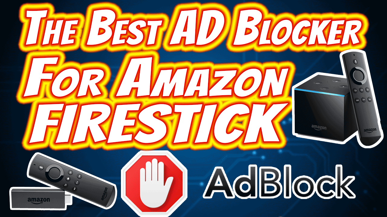 The best Ad Blocker App for Android Fire Stick without root